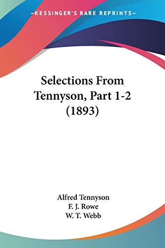 9781437099287: Selections From Tennyson, Part 1-2 (1893)