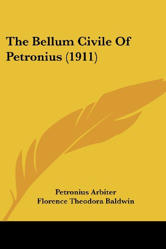 9781437099454: The Bellum Civile Of Petronius (1911)