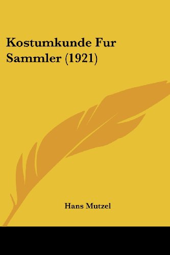 9781437099553: Kostumkunde Fur Sammler (1921) (German Edition)