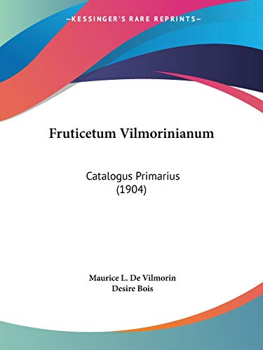 9781437107937: Fruticetum Vilmorinianum: Catalogus Primarius (1904) (Legacy Reprints) (French Edition)