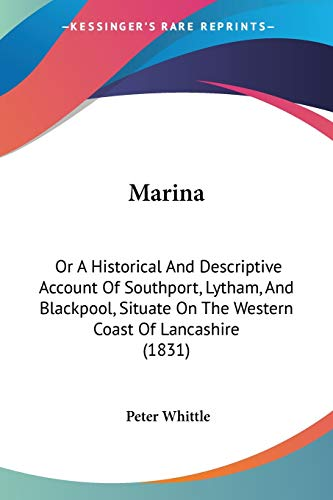 Marina: Or a Historical and Descriptive Account: Whittle, Peter