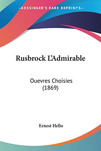 9781437127836: Rusbrock L'Admirable: Ouevres Choisies (1869) (French Edition)