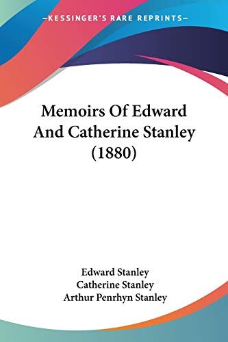 9781437129649: Memoirs of Edward and Catherine Stanley (1880)