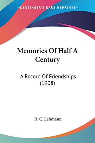 9781437131482: Memories Of Half A Century: A Record Of Friendships (1908)