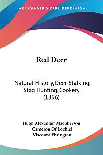 9781437132618: Red Deer: Natural History, Deer Stalking, Stag Hunting, Cookery (1896)
