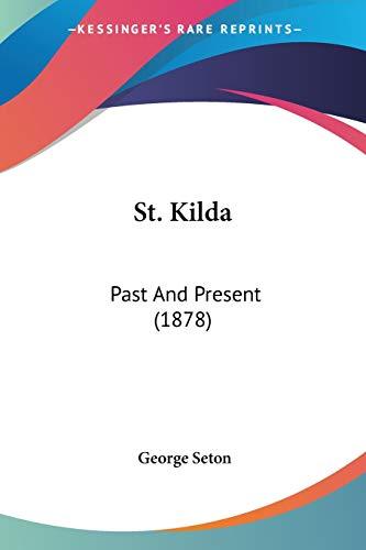 9781437133998: St. Kilda: Past And Present (1878)