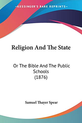 9781437135206: Religion And The State: Or The Bible And The Public Schools (1876)