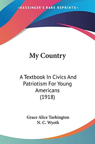 9781437136982: My Country: A Textbook In Civics And Patriotism For Young Americans (1918)