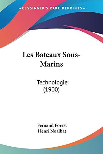9781437137316: Les Bateaux Sous-Marins: Technologie (1900) (French Edition)