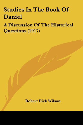 9781437138016: Studies In The Book Of Daniel: A Discussion Of The Historical Questions (1917)