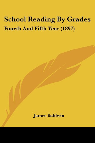 9781437140514: School Reading By Grades: Fourth And Fifth Year (1897)
