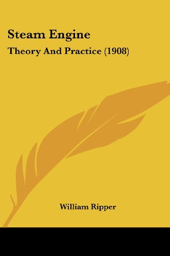 9781437147063: Steam Engine: Theory And Practice (1908)