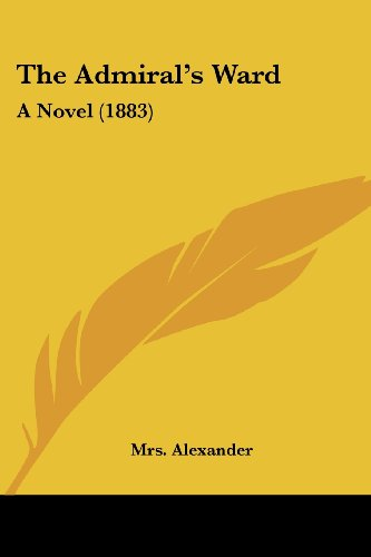 9781437148824: The Admiral's Ward: A Novel (1883)