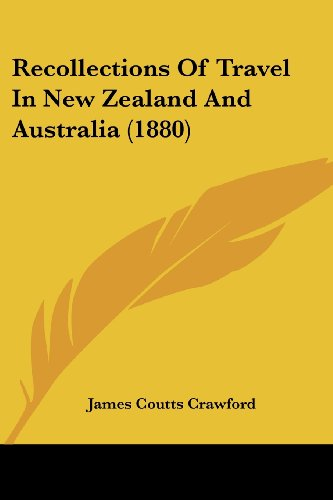 9781437149197: Recollections Of Travel In New Zealand And Australia (1880)