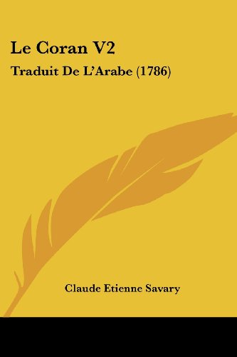 9781437150292: Le Coran V2: Traduit De L'Arabe (1786) (French Edition)