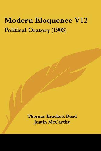 9781437150346: Modern Eloquence V12: Political Oratory (1903)