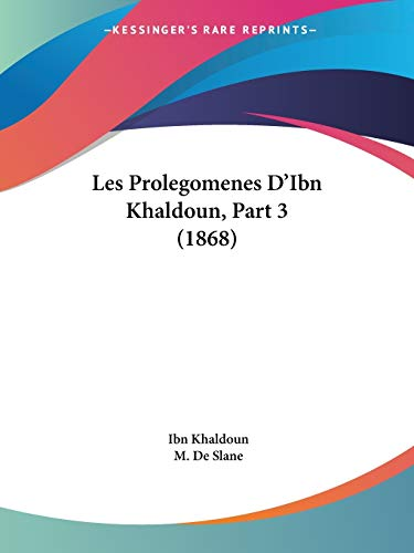 9781437154207: Les Prolegomenes D'Ibn Khaldoun, Part 3 (1868) (French Edition)