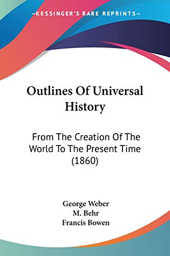 9781437155532: Outlines Of Universal History: From The Creation Of The World To The Present Time (1860)