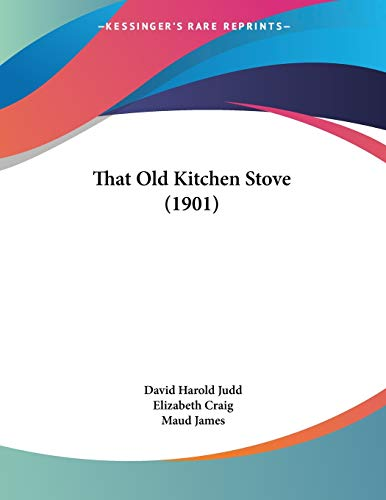 9781437159141: That Old Kitchen Stove (1901)