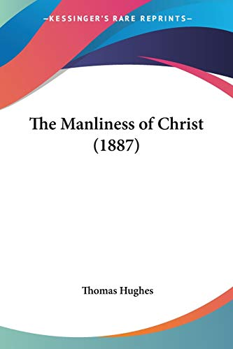 9781437162691: The Manliness of Christ (1887)