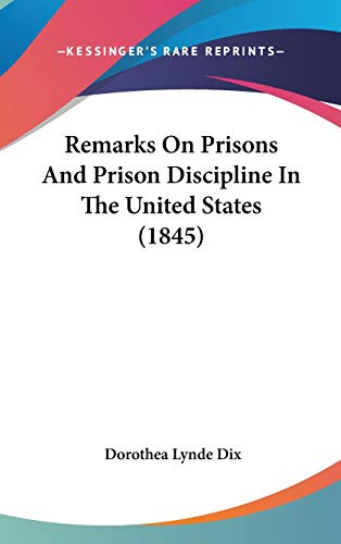9781437173536: Remarks On Prisons And Prison Discipline In The United States (1845)