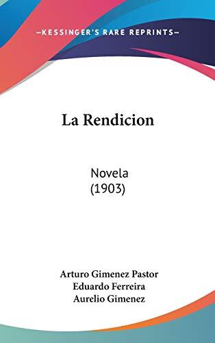 9781437173796: La Rendicion: Novela (1903)