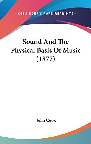 9781437176773: Sound And The Physical Basis Of Music (1877)