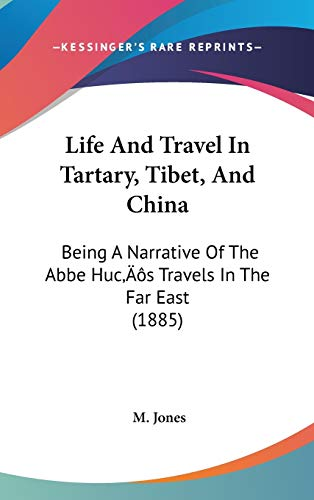 9781437177053: Life And Travel In Tartary, Tibet, And China: Being A Narrative Of The Abbe Huc's Travels In The Far East (1885)
