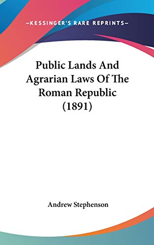 9781437177343: Public Lands And Agrarian Laws Of The Roman Republic (1891)