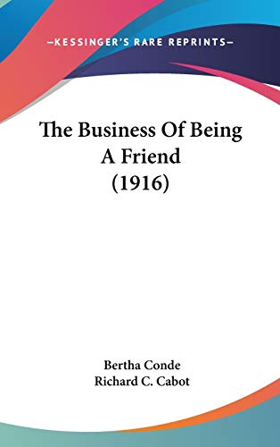 9781437180534: The Business Of Being A Friend (1916)