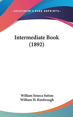 9781437182552: Intermediate Book (1892)