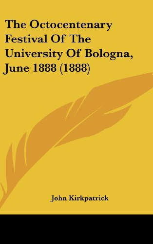 9781437184860: The Octocentenary Festival Of The University Of Bologna, June 1888 (1888)