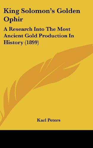 9781437185010: King Solomon's Golden Ophir: A Research Into The Most Ancient Gold Production In History (1899)