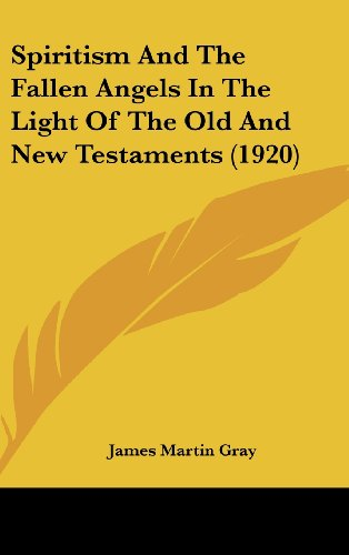 9781437186468: Spiritism And The Fallen Angels In The Light Of The Old And New Testaments (1920)