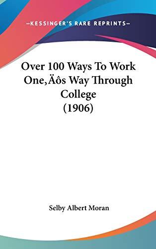 9781437191646: Over 100 Ways To Work One's Way Through College (1906)