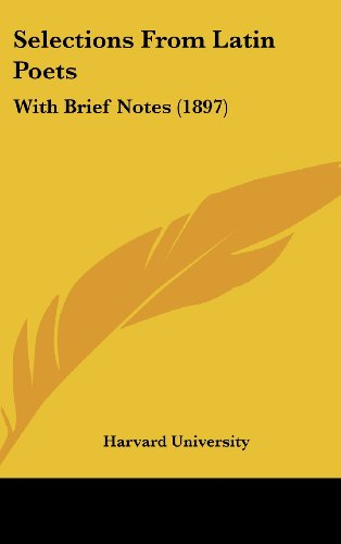 Selections From Latin Poets: With Brief Notes (1897) (1437191886) by Harvard University