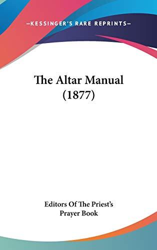 9781437192742: The Altar Manual (1877)