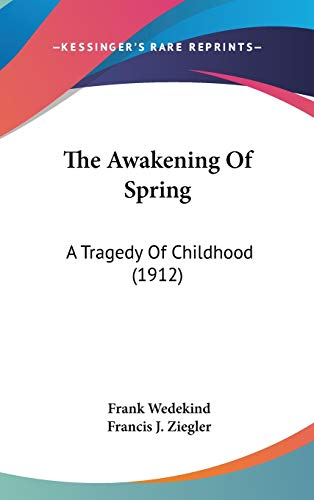 9781437194197: The Awakening Of Spring: A Tragedy Of Childhood (1912)