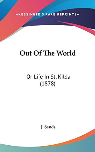 9781437198812: Out Of The World: Or Life In St. Kilda (1878)