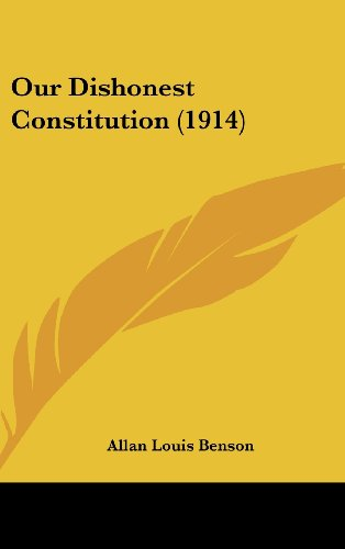 9781437199758: Our Dishonest Constitution (1914)