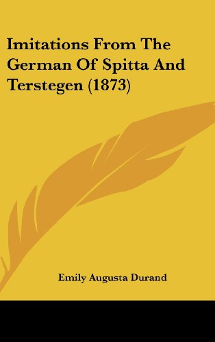 9781437200126: Imitations From The German Of Spitta And Terstegen (1873)