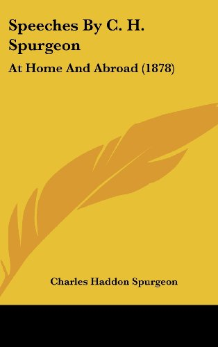 9781437202373: Speeches By C. H. Spurgeon: At Home And Abroad (1878)