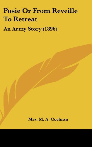 9781437203578: Posie Or From Reveille To Retreat: An Army Story (1896)