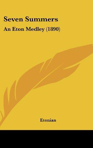 9781437204483: Seven Summers: An Eton Medley (1890)