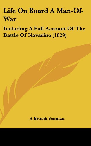 9781437204766: Life On Board A Man-Of-War: Including A Full Account Of The Battle Of Navarino (1829)