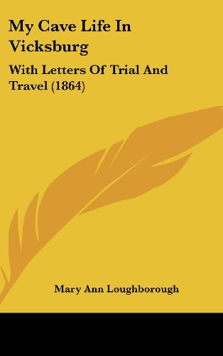 9781437205572: My Cave Life In Vicksburg: With Letters Of Trial And Travel (1864)