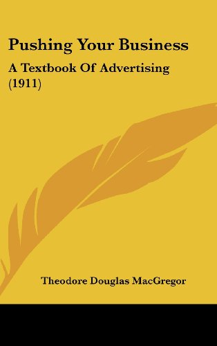9781437206395: Pushing Your Business: A Textbook Of Advertising (1911)