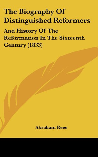 9781437208818: The Biography Of Distinguished Reformers: And History Of The Reformation In The Sixteenth Century (1833)