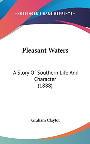9781437210521: Pleasant Waters: A Story Of Southern Life And Character (1888)