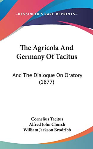 9781437211498: The Agricola And Germany Of Tacitus: And The Dialogue On Oratory (1877)